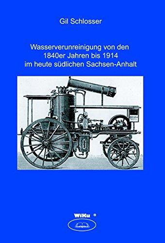 Wasserverunreinigung von den 1840er Jahren bis zum Ersten Weltkrieg auf dem Gebiet des heute südlichen Sachsen-Anhalt