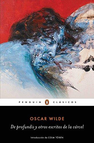 De profundis y otros escritos de la cárcel (Los mejores clásicos) por Oscar Wilde