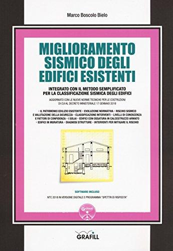 Miglioramento sismico degli edifici esistenti. Integrato con il metodo semplificato per la classificazione sismica degli edifici. Con software