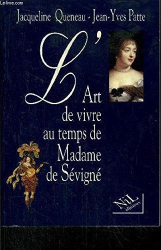 L'Art de vivre au temps de Madame de Sévigné