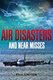 The Mammoth Book of Air Disasters and Near Misses (Mammoth Books) by Paul Simpson (16-Oct-2014) Paperback
