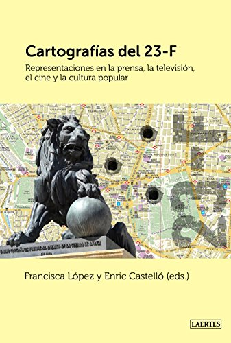 cartografias-del-23f-representaciones-en-la-prensa-la-television-la-novela-el-cine-y-la-cultura-popu
