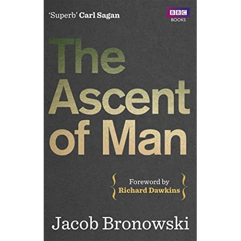 The Ascent of Man by Jacob Bronowski (2013-04-01)