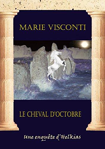 Le Cheval d'Octobre (Les enquêtes d'Helkias t. 2)