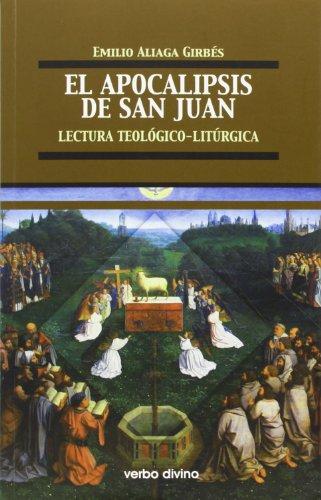 El Apocalipsis de San Juan: Lectura teológico-litúrgica (Teología) por Emilio Aliaga Girbés