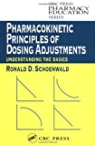 Pharmacokinetic Principles of Dosing Adjustments: Understanding the Basics (Pharmacy Education Series)