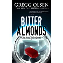 Bitter Almonds: Mothers, Daughters and the Seattle Cyanide Murders (English Edition)