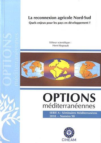 Options méditerranéennes, N° 90/2010 : La reconnexion agricole Nord-Sud : Quels enjeux pour les pays en développement ?