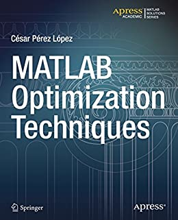 MATLAB Optimization Techniques by [Lopez, Cesar Perez]