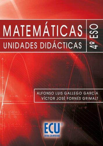 Matemáticas. Unidades didácticas 4.º ESO por Víctor José Fornes Grimalt