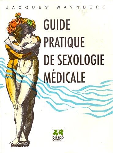 Guide pratique de sexologie médicale par Jacques Waynberg