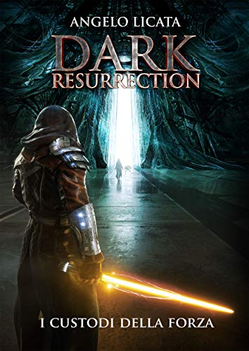 Dark Resurrection: I custodi della Forza