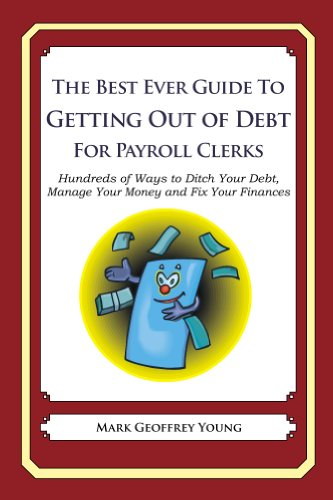 The Best Ever Guide to Getting Out of Debt for Payroll Clerks