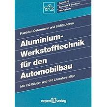Aluminium-Werkstofftechnik für den Automobilbau: Anwendungstechnische Grundlagen und Fallbeispiele (Kontakt & Studium)