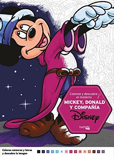 Colorea y descubre el misterio Disney. Mickey, Donald y compañía (Hachette Heroes - Disney - Colorear) por Varios autores