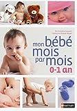 Mon bébé mois par mois (GUIDES NATUREL) (French Edition)