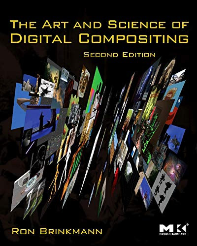 The Art and Science of Digital Compositing: Techniques for Visual Effects, Animation and Motion Graphics (The Morgan Kaufmann Series in Computer Graphics) por Ron Brinkmann