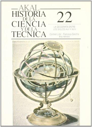 Descargar Libro La geografía entre los siglos XVI y XVII (Historia de la ciencia y la técnica) de Ana Herrero