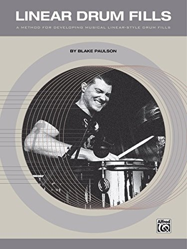 Linear Drum Fills: A Method for Developing Musical Linear-Style Drum Fills por Blake Paulson