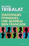 Statistiques ethniques, une polémique bien française par Tribalat