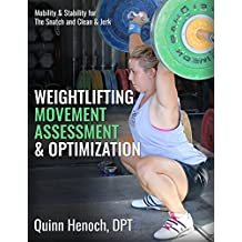 Weightlifting Movement Assessment & Optimization: Mobility & Stability for the Snatch and Clean & Jerk (English Edition)