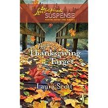 The Thanksgiving Target (Love Inspired Suspense) by Laura Scott (2009-11-10)