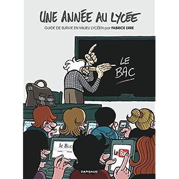 Année au lycée (Une) - tome 1 - Une année au Lycée (Guide de survie en milieu lycéen)