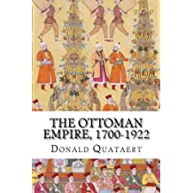 The Ottoman Empire, 1700-1922: New Approaches to Eropean History (New Approaches to European History, Band 34)