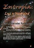 Entropía: Luz y Oscuridad (Spanish Edition)