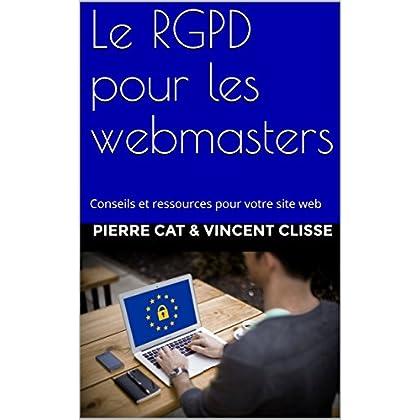 Le RGPD pour les webmasters: Conseils et ressources pour votre site web
