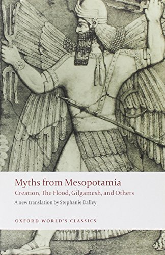 Myths from Mesopotamia: Creation, The Flood, Gilgamesh, and Others (Oxford World's Classics) (December 11, 2008) Paperback