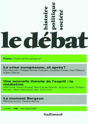 Le Débat, N° 140, mai-août 2006 par Collectifs
