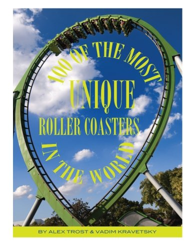 100 of the Most Unique Roller Coasters In the World por Alex Trost