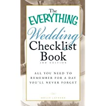 The Everything Wedding Checklist Book: All you need to remember for a day you'll never forget by Holly Lefevre (2010-12-18)