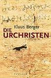 Die Urchristen - Klaus Berger