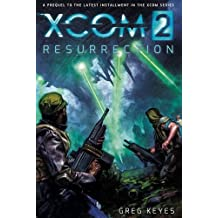 XCom 2: Resurrection by Greg Keyes (2015-11-10)