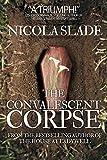 The Convalescent Corpse by Nicola Slade