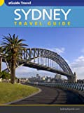 Sydney Travel Guide, Your eGuide to Sydney Australia.