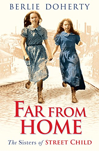 Far From Home: The sisters of Street Child (Street Child) by [Doherty, Berlie]