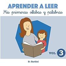 Aprender a leer. Mis primeras sílabas y palabras: Volumen 3: Volume 3