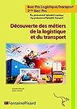 Dcouverte des Metiers de la Logistique et du Transport 2nde Bac Pro...