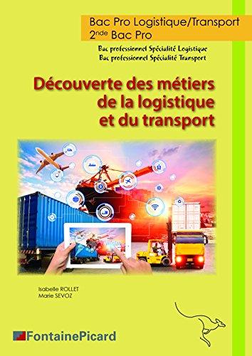 Dcouverte des Metiers de la Logistique et du Transport 2nde Bac Pro
