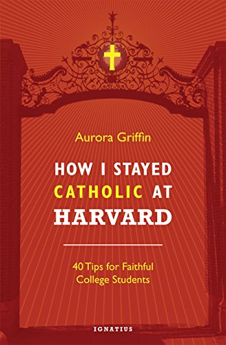 how-i-stayed-catholic-at-harvard-40-tips-for-faithful-college-students