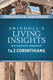 7: Swindoll's Living Insights New Testament Commentary: 1 & 2 Corinthians