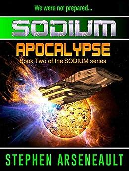 SODIUM:2 Apocalypse by [Arseneault, Stephen]