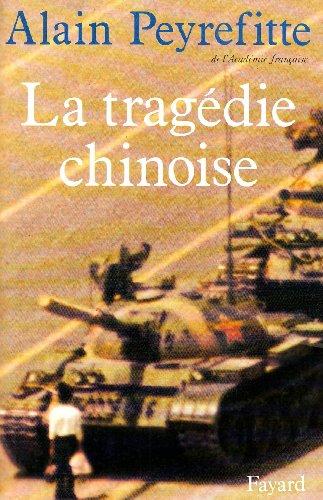 La Tragédie chinoise par Alain Peyrefitte