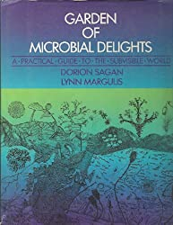 The Garden of Microbial Delights: A Practical Guide to the Subvisible World by Dorion Sagan (1988-08-01)