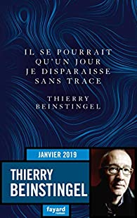 Il se pourrait qu'un jour je disparaisse sans trace par Thierry Beinstingel