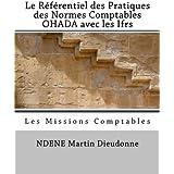 Le Referentiel des Pratiques des Normes Comptables OHADA avec les Ifrs: Les Missions Comptables