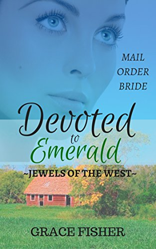 romance-mail-order-bride-devoted-to-emerald-historical-western-romance-novelette-jewels-of-the-west-